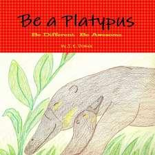 Be a Platypus