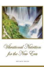 Vibrational Nutrition for the New Era