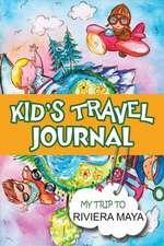Kids Travel Journal:  My Trip to Riviera Maya
