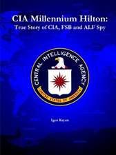 CIA Millennium Hilton:  True Story of CIA, Fsb and Alf Spy