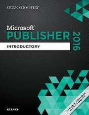 Shelly Cashman Microsoft Office 365 & Publisher 2016:  Introductory