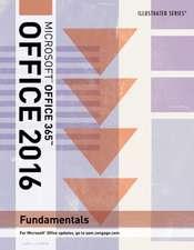 Illustrated Microsoft Office 365 & Office 2016:  Fundamentals