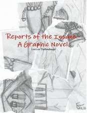 Reports of the Insane - A Graphic Novel.