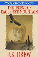 The Legend of Eagle Eye Mountain (Your Choice Books #2)