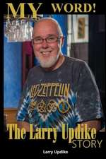 My Word! the Larry Updike Story