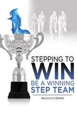 Stepping to Win:  Be a Winning Step Team