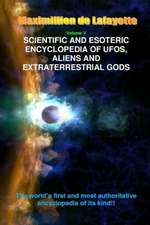 Scientific and Esoteric Encyclopedia of UFOs, Aliens and Extraterrestrial Gods