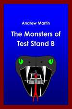 The Monsters of Test Stand B