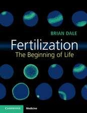 Fertilization: The Beginning of Life