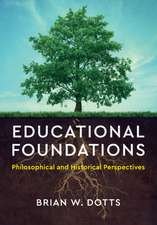 Educational Foundations: Philosophical and Historical Perspectives