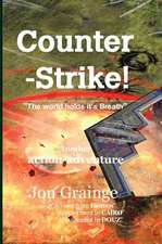 Counter -Strike ________________________________________ the World Holds It's Breath Another Action-Adventure by