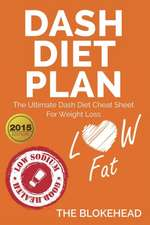 Dash Diet Plan:  The Ultimate Dash Diet Cheat Sheet for Weight Loss