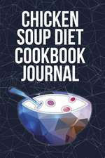 Chicken Soup Diet Cookbook Journal