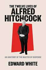The Twelve Lives of Alfred Hitchcock – An Anatomy of the Master of Suspense