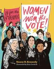 Women Win the Vote! – 19 for the 19th Amendment