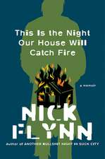 This Is the Night Our House Will Catch Fire – A Memoir