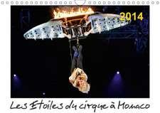 Les Etoiles du cirque à Monaco 2014 (Calendrier mural 2017 DIN A4 horizontal)