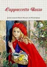 Cappuccetto Rosso:  Le Due Versioni Di Charles Perrault E Dei Fratelli Grimm