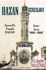 Hazan Genealogy:  Aaron de Yoseph Hazan - Izmir Jews 1600-2000