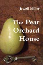 The Pear Orchard House