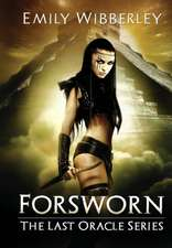 Forsworn (the Last Oracle, Book 2)