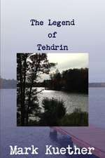 The Legend of Tehdrin