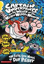 Captain Underpants and the Wrath of the Wicked Wedgie Woman Colour Edition