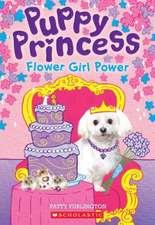 Flower Girl Power (Puppy Princess #4)