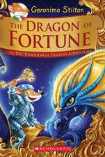 The Dragon of Fortune (Geronimo Stilton and the Kingdom of Fantasy: Special Edition #2), Volume 2: An Epic Kingdom of Fantasy Adventure