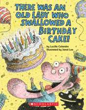 There Was an Old Lady Who Swallowed a Birthday Cake