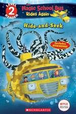 Scholastic Reader Level 2: The Magic School Bus Rides Again: Hide and Seek