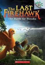 The Battle for Perodia: A Branches Book (the Last Firehawk #6), Volume 6