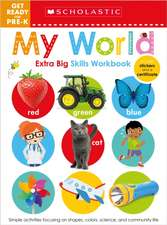 Get Ready for Pre-K Extra Big Skills Workbook: My World (Scholastic Early Learners)