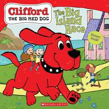 The Big Island Race (Clifford the Big Red Dog Storybook) [With Stickers]