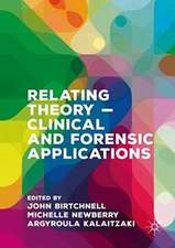 Relating Theory – Clinical and Forensic Applications