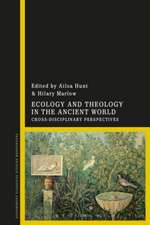 Ecology and Theology in the Ancient World: Cross-Disciplinary Perspectives