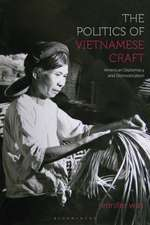The Politics of Vietnamese Craft: American Diplomacy and Domestication