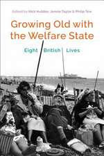 Growing Old with the Welfare State: Eight British Lives
