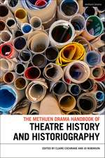 The Methuen Drama Handbook of Theatre History and Historiography