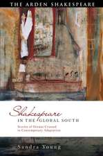 Shakespeare in the Global South: Stories of Oceans Crossed in Contemporary Adaptation