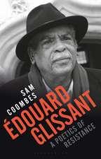 Édouard Glissant: A Poetics of Resistance