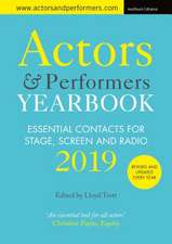 Actors and Performers Yearbook 2019: Essential Contacts for Stage, Screen and Radio