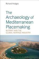 The Archaeology of Mediterranean Placemaking: Butrint and the Global Heritage Industry