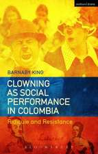 Clowning as Social Performance in Colombia: Ridicule and Resistance