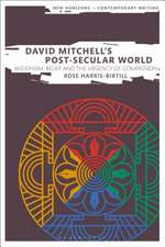 David Mitchell's Post-Secular World: Buddhism, Belief and the Urgency of Compassion
