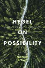 Hegel on Possibility: Dialectics, Contradiction, and Modality
