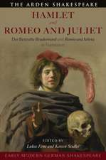 Early Modern German Shakespeare: Hamlet and Romeo and Juliet: Der Bestrafte Brudermord and Romio und Julieta in Translation