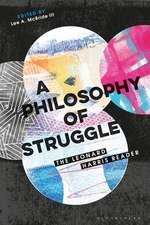 A Philosophy of Struggle: The Leonard Harris Reader