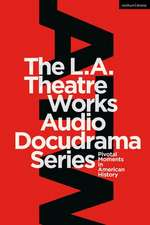 The L.A. Theatre Works Audio Docudrama Series: Pivotal Moments in American History