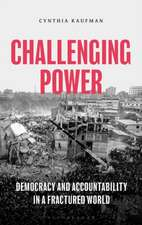 Challenging Power: Democracy and Accountability in a Fractured World